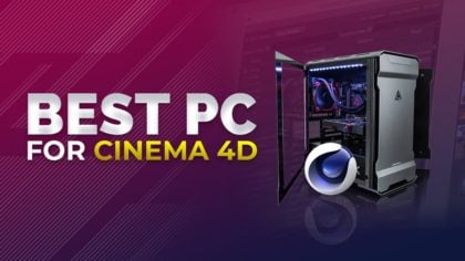 Building the Best Cinema 4D Workstation Computer [2020 Guide]