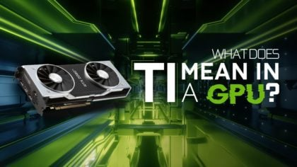 What Does Ti mean in a GPU