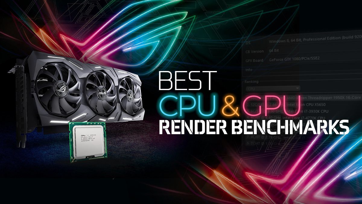 Best CPU & GPU Render Benchmarks