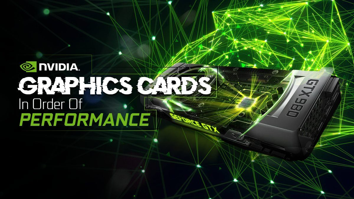 Nvidia Graphics Cards List In Order Of ...