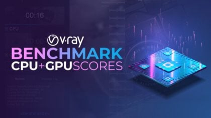 VRAY Benchmark & CPU + GPU Scores (Updated Results)
