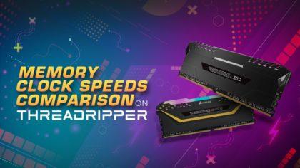 Memory Clock Speeds Comparison on AMD Threadripper (Benchmarks)
