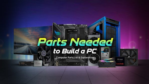 Parts Needed to Build a PC (Computer Parts List & Explanation)