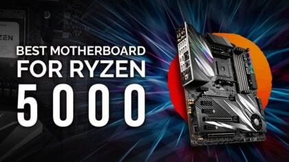 Best Motherboards for AMD Ryzen 5000 Series CPUs 5950X, 5900X, 5600X