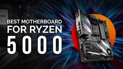 Best Motherboards for AMD Ryzen 5000 Series CPUs 5950X, 5900X, 5600X