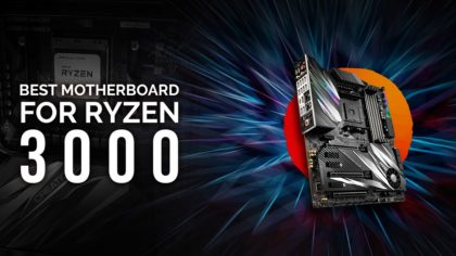 Best Motherboards for 3rd Gen AMD Ryzen CPUs 3950X, 3900X, 3700X, 3600X