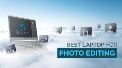 Best Laptops For Photo Editing (Updated)