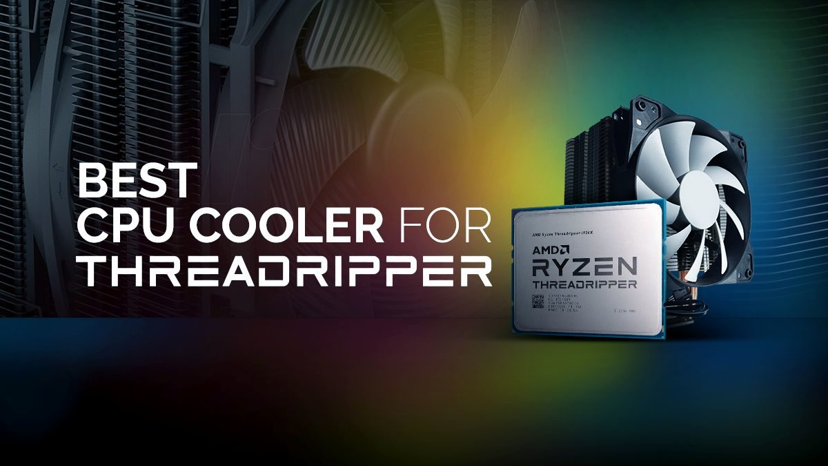 Best Cpu Coolers For Amd Ryzen Threadripper Cpus Review Roundup