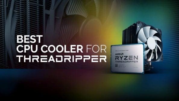 Best CPU Coolers for AMD Ryzen Threadripper CPUs (Review Roundup)