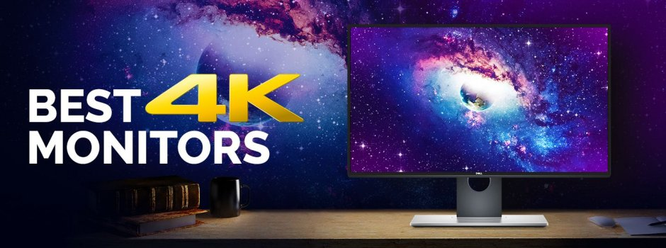 The absolute Best 4K Monitors you can buy today (Updated)