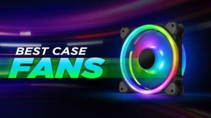 Best Case Fans for Your PC