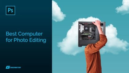 Best Computer for Photo Editing [2021 Guide]