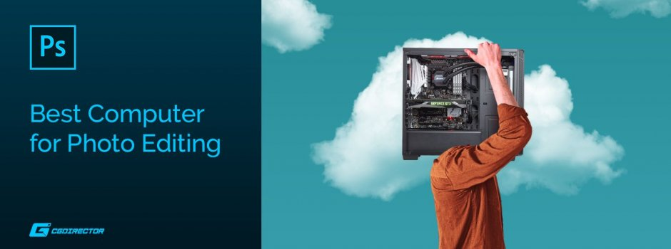 Best PC for Photo Editing