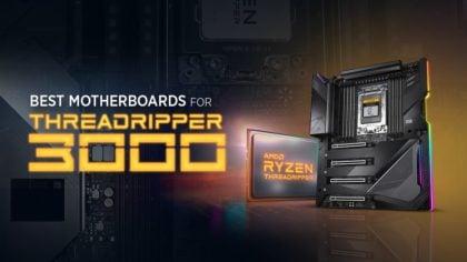 Best Motherboards for 3rd Gen AMD Threadripper CPUs 3970X, 3960X