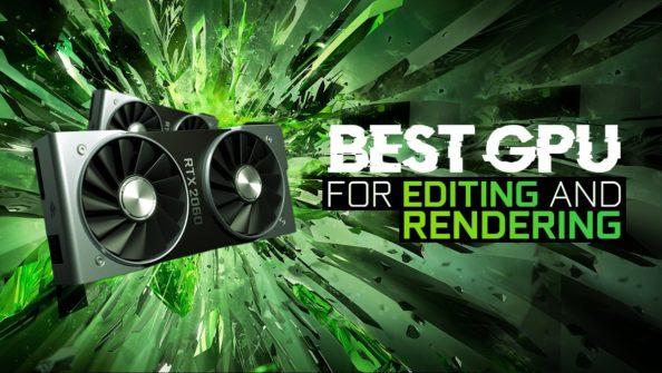 What is the Best GPU for Video Editing and Rendering?