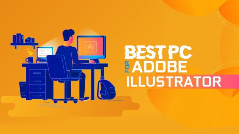 Best PC for Adobe Illustrator & Vector Illustration