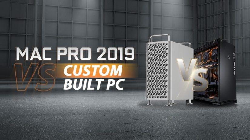Mac Pro 2019 vs Custom-Built PC – A closer look