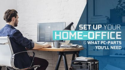 Set up your Home-Office & What PC-Parts you'll need
