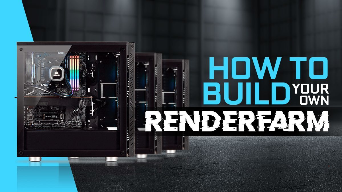 How to Build your own Render Farm [Ultimate Guide]