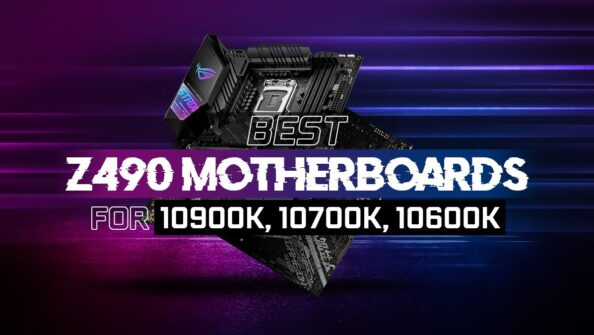 Best Z490 Motherboards for Intel 10900K, 10700K, 10600K CPUs