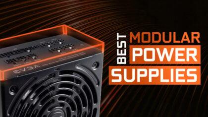 Best Modular Power Supplies of 2020 – 550W / 650W / 850W / 1000W