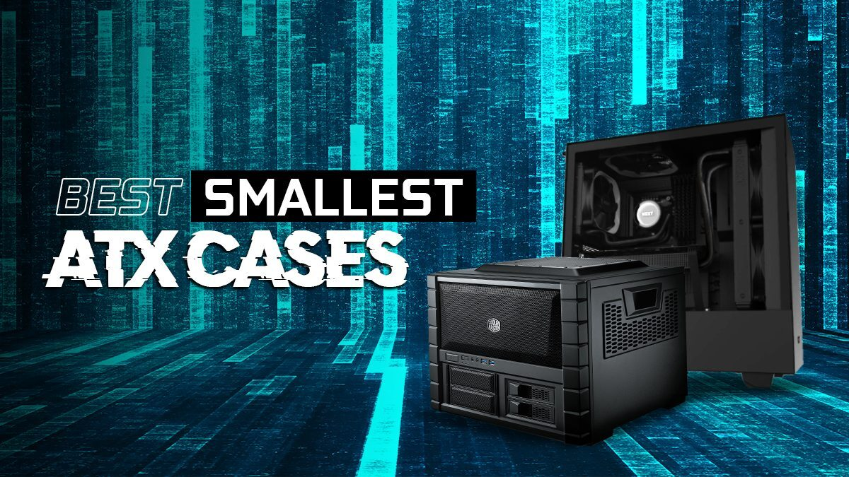 Best Smallest ATX Cases for Compact PC Builds in 2020