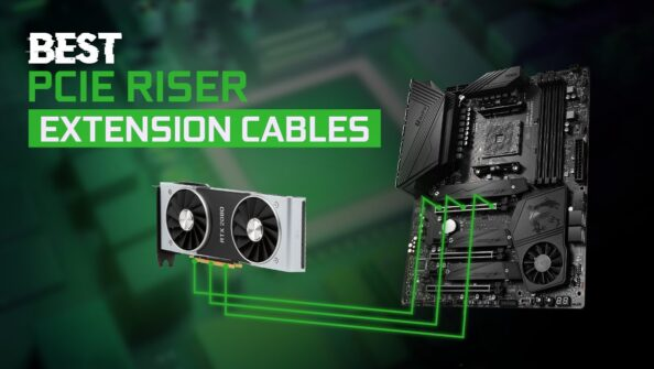 Best PCIE Riser & Extension Cables for heavy GPU Workloads