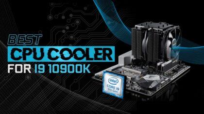 Best CPU Cooler for Intel i9-10900K