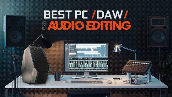 Best PC / Workstation (DAW) for Audio Editing & Music Production