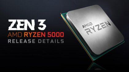AMD Zen3 – 5000 Series CPUs Release