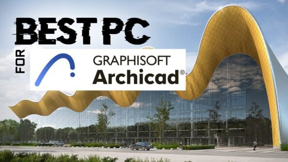 Best Workstation PC for ArchiCAD [2021 Guide]