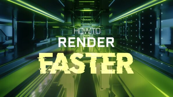 How to Render Faster – In-Depth Guide to increasing Render Performance in 3D