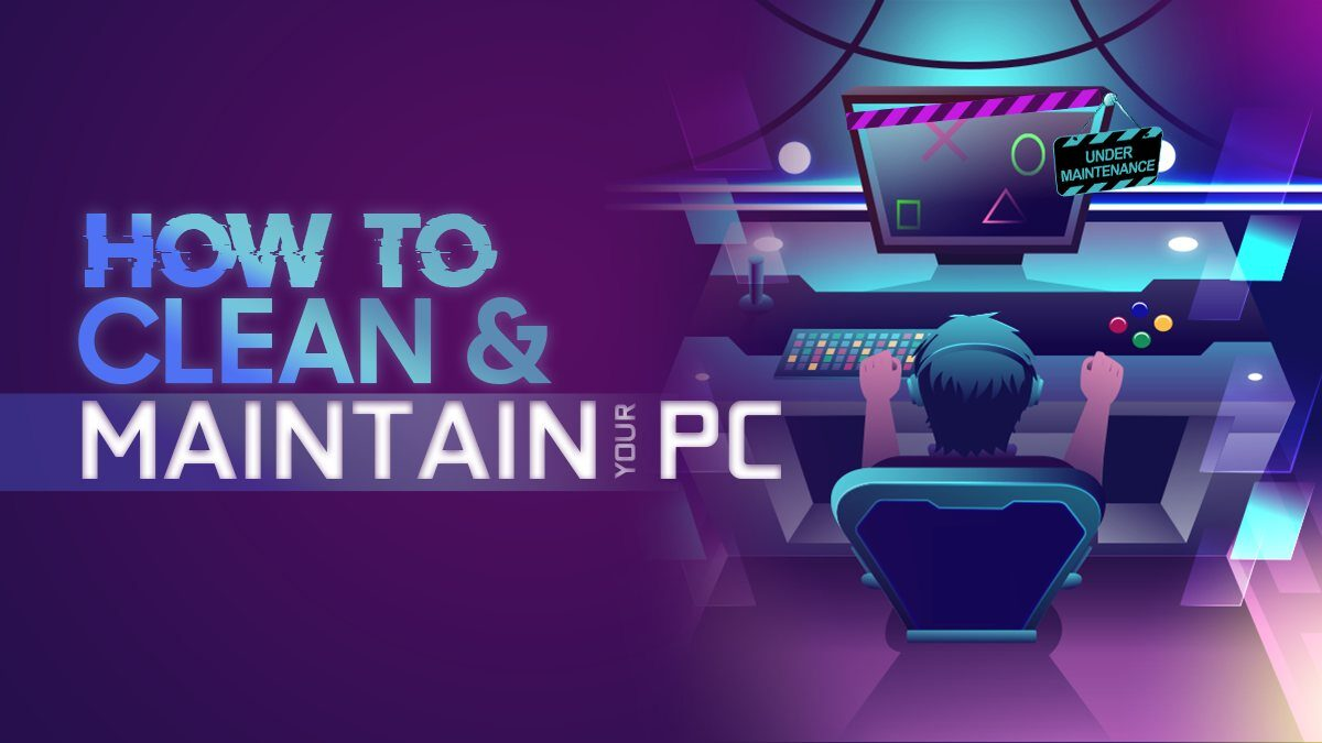 How to Clean and Maintain Your PC (Beginner's Guide)