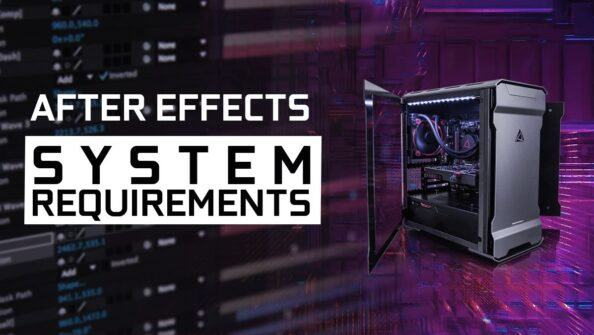 Adobe After Effects System Requirements & PC Recommendations