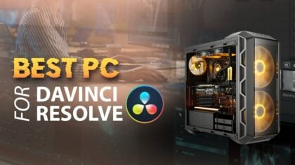 Best Workstation PC for DaVinci Resolve Studio [2021 Guide]