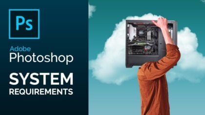 Adobe Photoshop System Requirements & PC-Recommendations