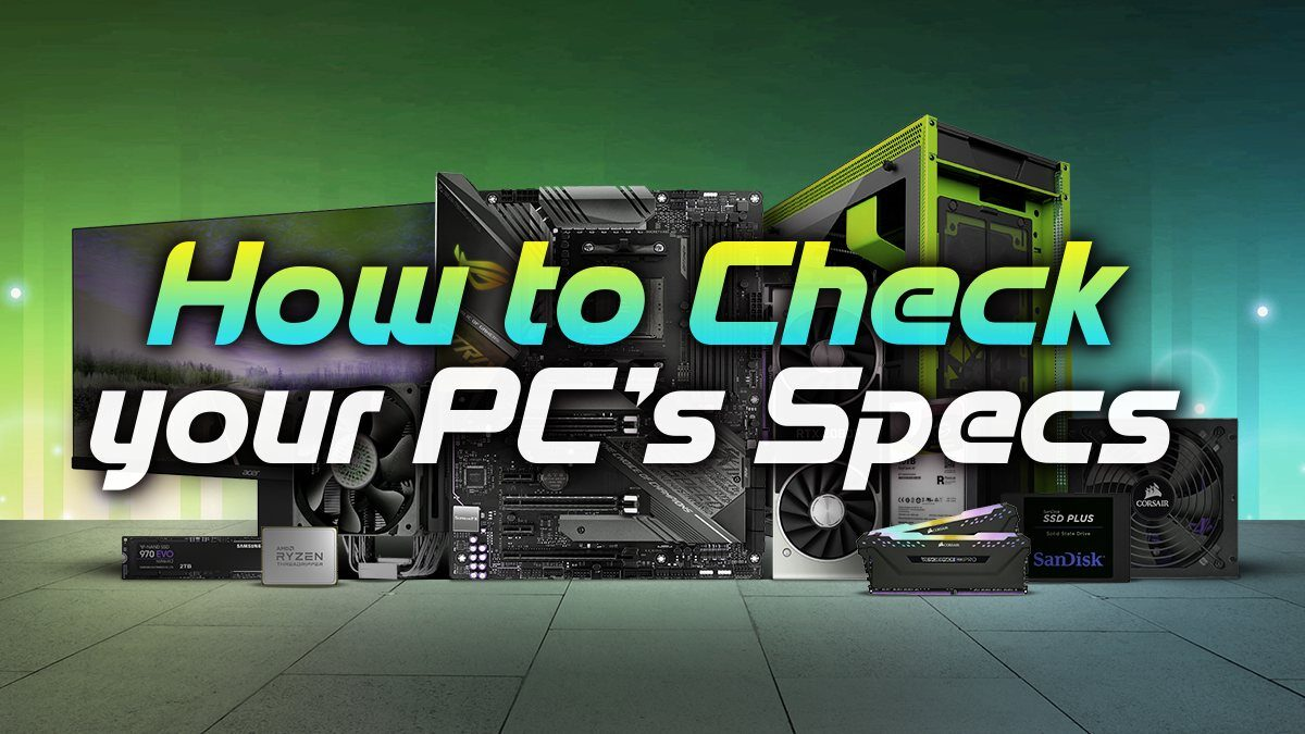 How to check your PC's Specs (CPU, GPU, RAM, Storage & More)