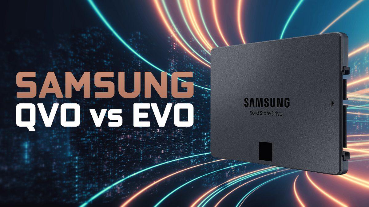 Samsung EVO vs QVO SSDs Compared – Which one's better?