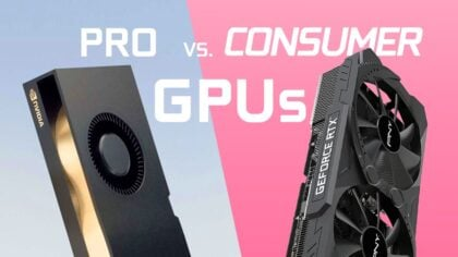 Pro vs. Consumer GPUs – What's the difference & Why so expensive?