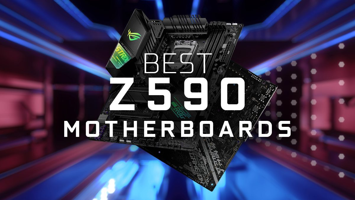 Best Z590 Motherboards for Intel 11900K, 11700(K), 11600(K)