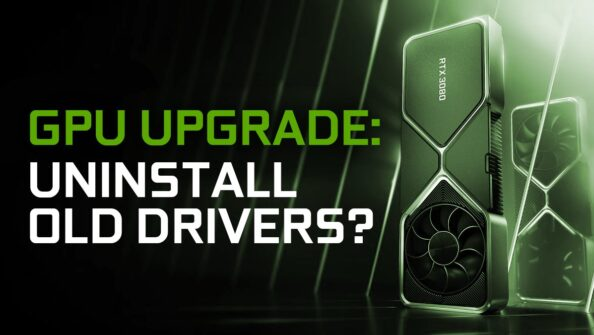 Do You Need to Uninstall Your Old Graphics Drivers Before Installing a New GPU?