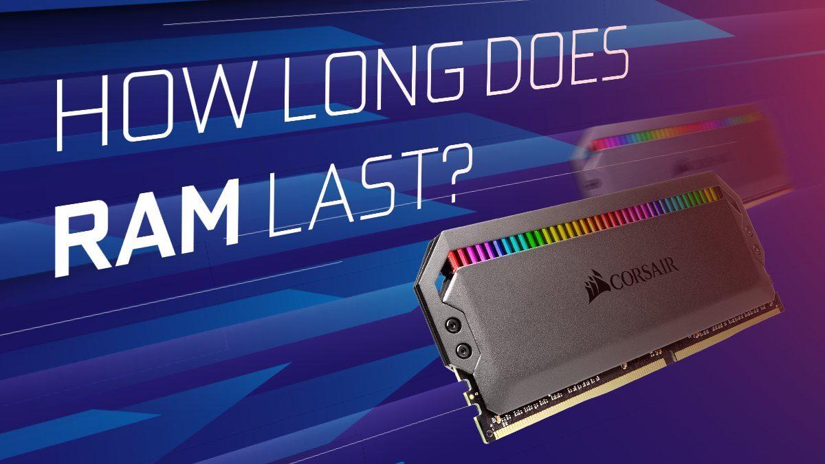How Long Does RAM Last?