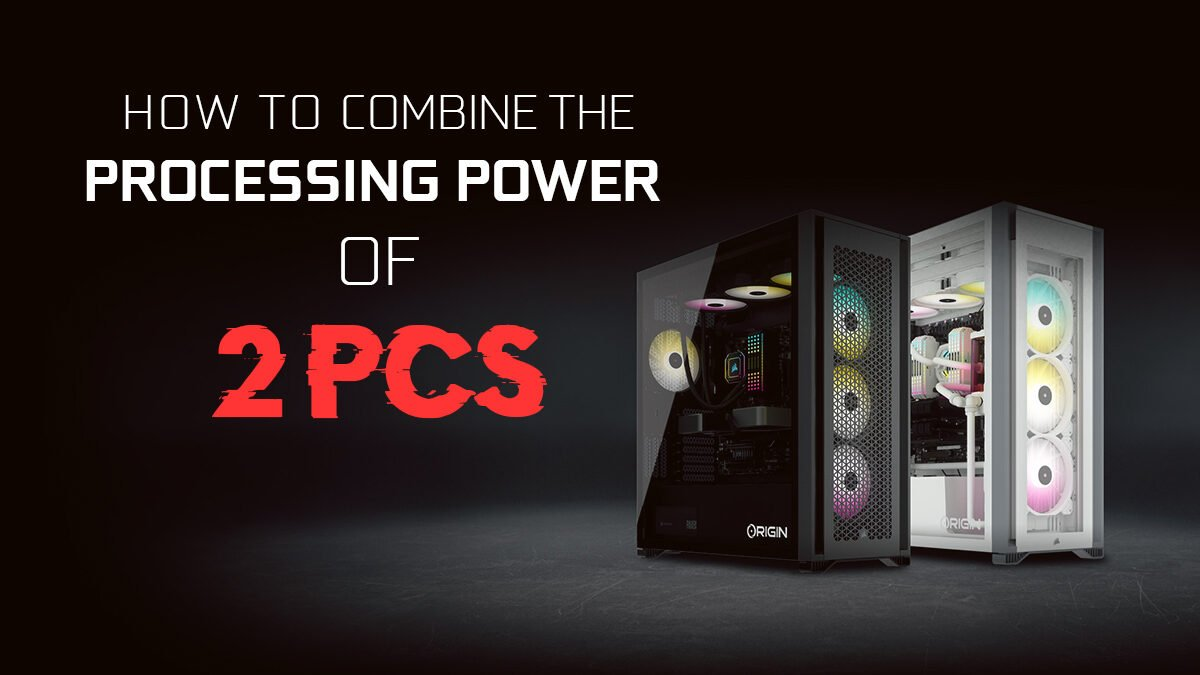 How to Combine the Processing Power of Two (or more) Computers