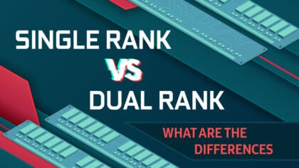 Single Rank vs Dual Rank RAM: Differences & Performance Impact