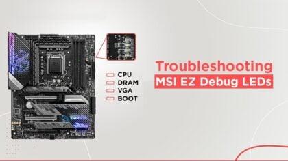 Troubleshooting MSI EZ Debug LEDs: Everything You need to know