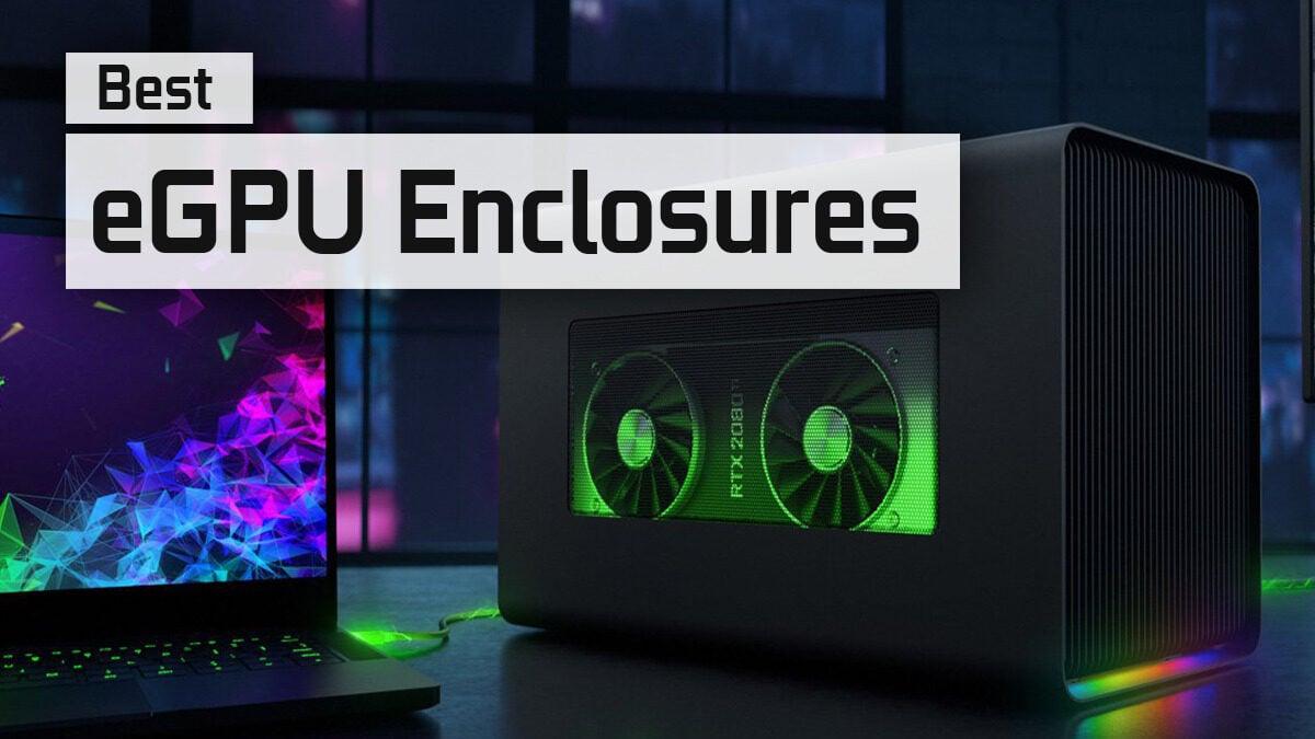 Best External GPU (eGPU) Enclosures