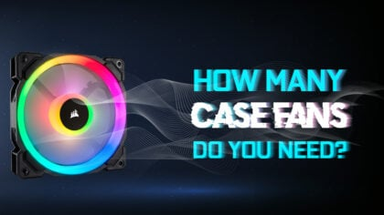 How Many Case Fans Do You Need? Workloads and other factors explored