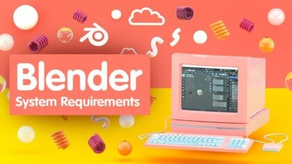 Blender System Requirements & PC Recommendations